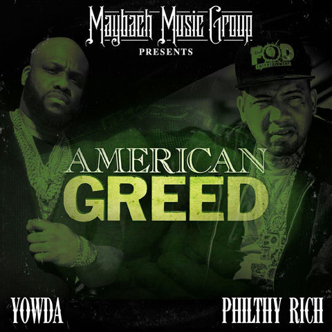 Yowda & Philthy Rich - American Greed CD