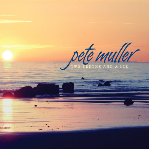 Pete Muller - Two Truths and a Lie