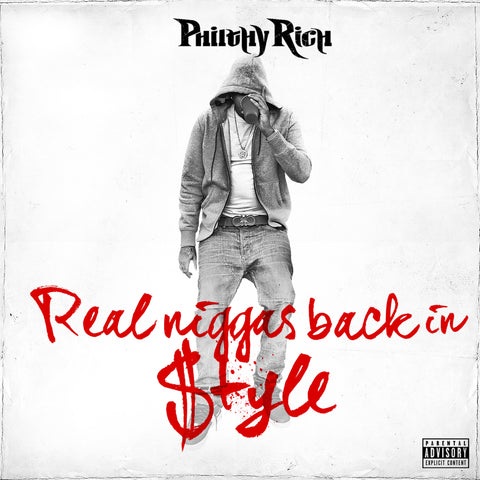 Philthy Rich - Real N*ggas Back in $tyle CD