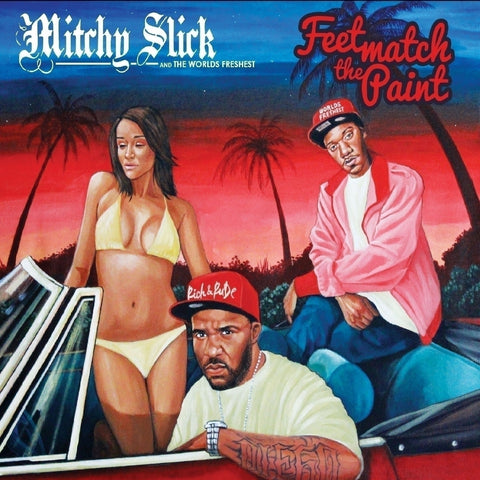 Mitchy Slick/Fresh - Feet Match The Paint CD