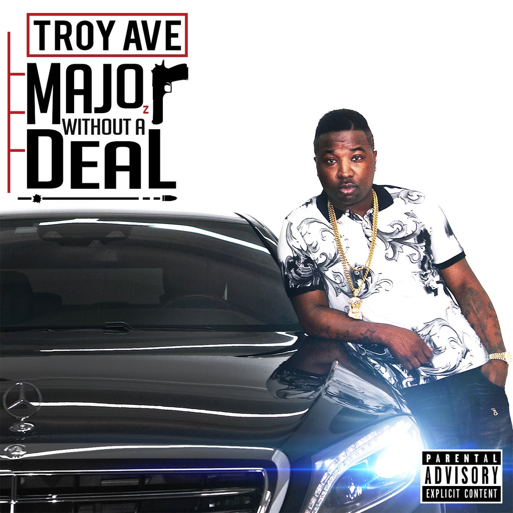 Troy Ave - Major Without A Deal CD