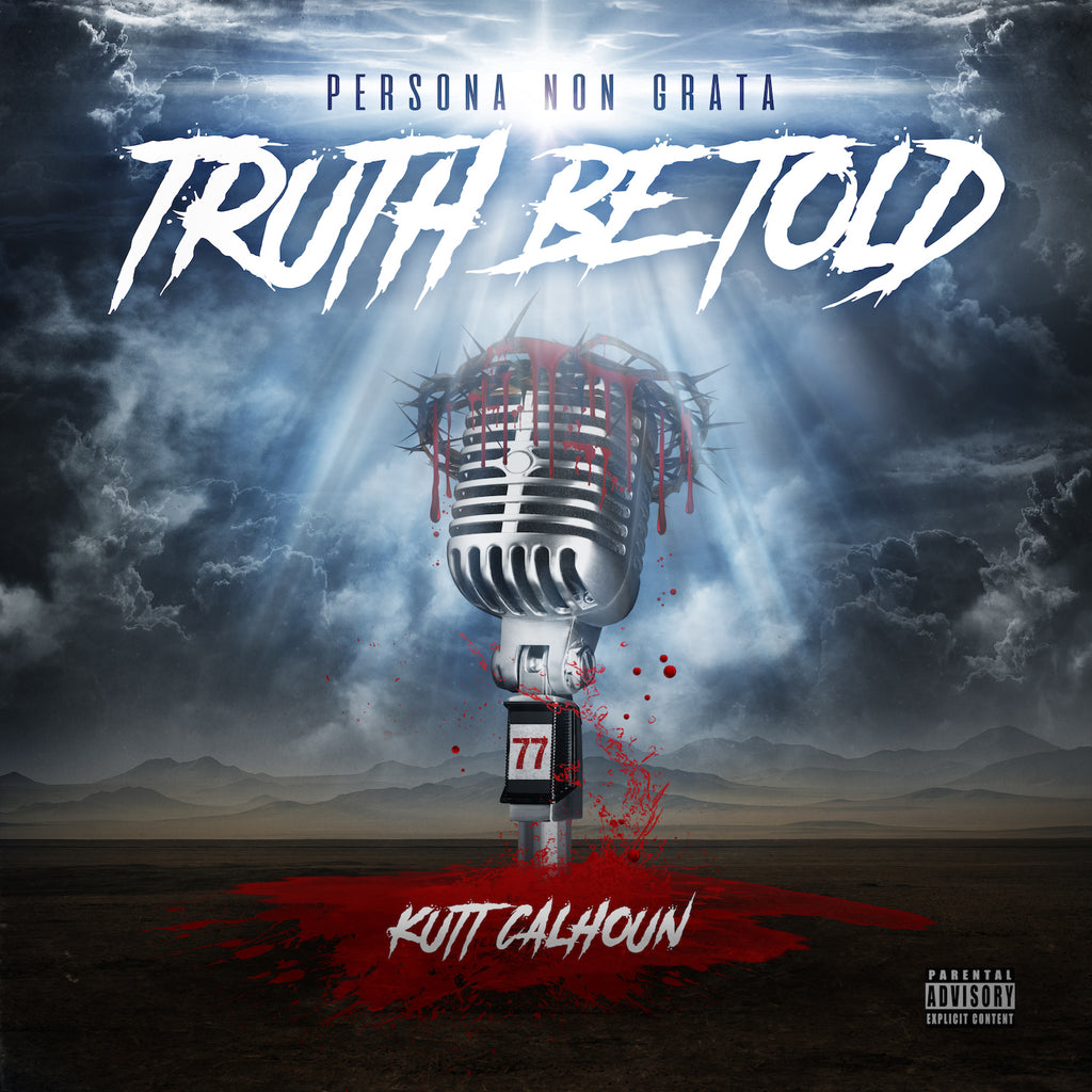 Kutt Calhoun - Persona Non Grata: Truth Be Told (CD)