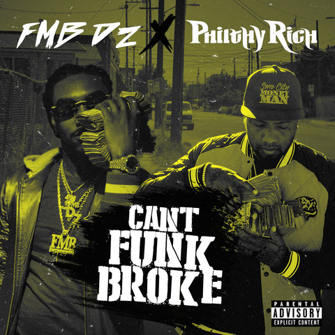 Philthy Rich & FMB DZ - Can't Funk Broke (CD)