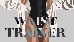 Waist Training 101 - Infographic