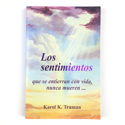 Los Sentimientos - Feelings Buried Alive Never Die - Spanish Edition - booklet - TruWellness.com