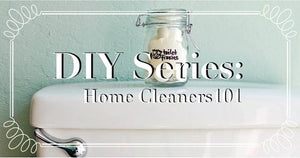 DIY Series: Home Cleaning 101