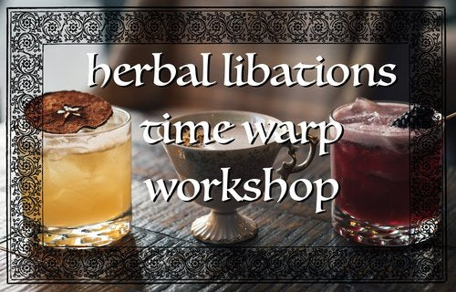 Herbal Libations Time Warp Workshop