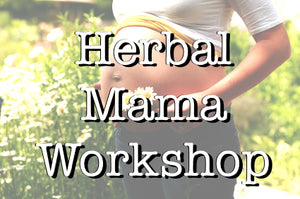 Herbal Mamas: Herbs for Pregnancy