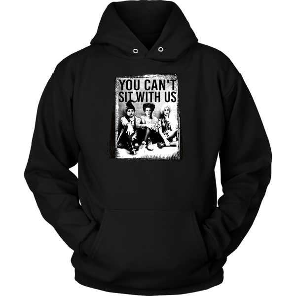 You Cant Sit With Us Hoodie