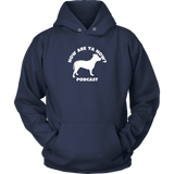 How Are Ya Now Podcast Three Legged Dog Hoodie