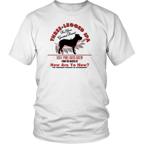 How Are Ya Now Podcast Three Legged Dog IPA Unisex Tee