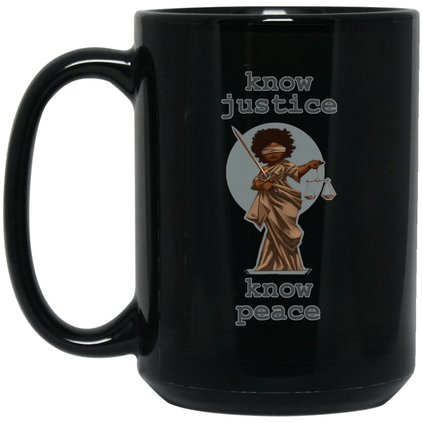 Know Justice Know Peace 15 oz. Black Mug
