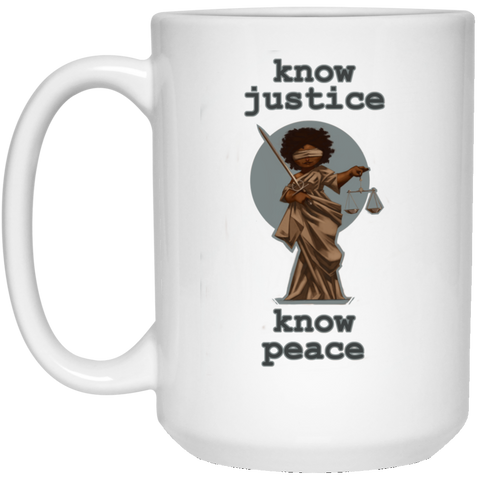 Know Justice Know Peace 15 oz. White Mug