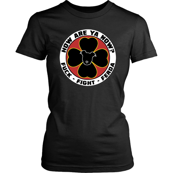 How Are Ya Now Podcast Fuck Fight Ferda Womens Tee