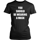 You Should Be Wearing a Mask