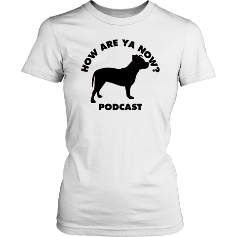 How Are Ya Now Podcast Three Legged Dog Fitted Tee