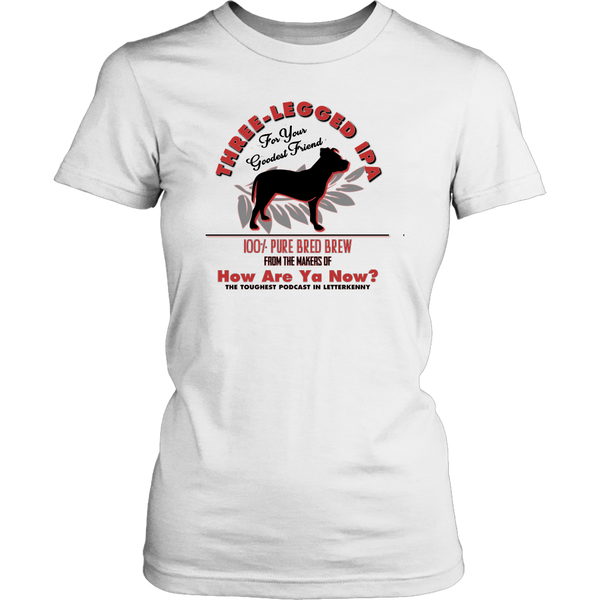 How Are Ya Now Podcast Three Legged Dog IPA Fitted Tee
