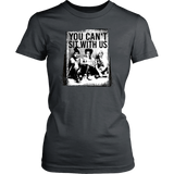 You Cant Sit With Us Fitted Tee