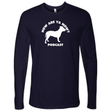 How Are Ya Now Podcast Three Legged Dog Long Sleeve