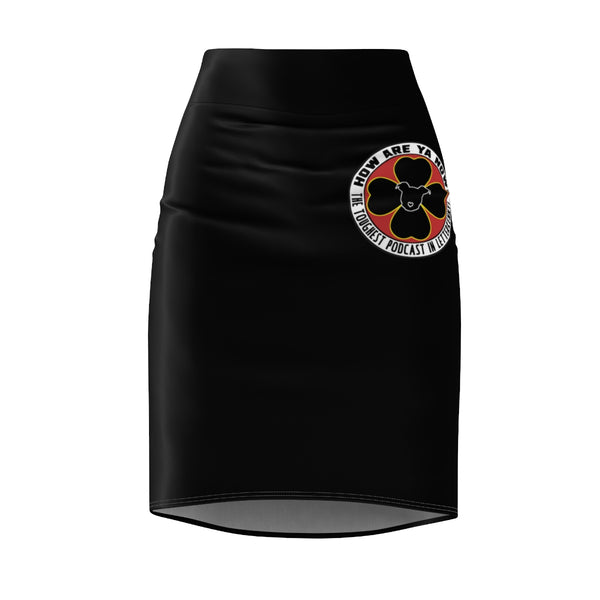 How Are Ya Now Podcast Logo Women's Pencil Skirt