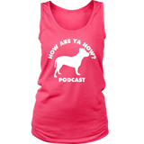 How Are Ya Now Podcast Three Legged Dog Womens Tank