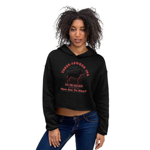 How Are Ya Now Podcast Three Legged Dog IPA Crop Hoodie
