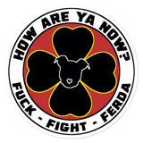 How Are Ya Now Podcast Fuck Fight Ferda Bubble-free stickers