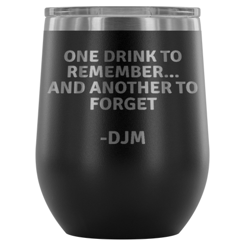 One Drink to Remember... Wine Tumbler