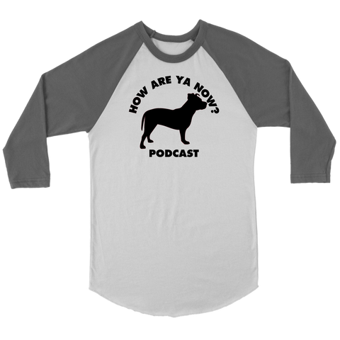How Are Ya Now Podcast Three Legged Dog Raglan
