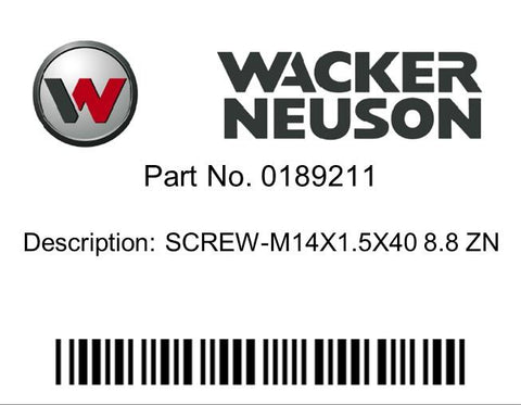 Wacker Neuson : SCREW-M14X1.5X40 8.8 ZN Part No. 0189211