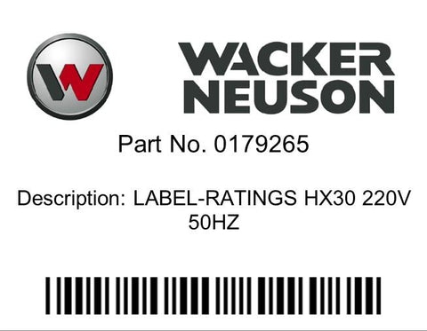 Wacker Neuson : LABEL-RATINGS HX30 220V 50HZ Part No. 0179265