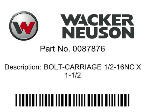 Wacker Neuson : BOLT-CARRIAGE 1/2-16NC X 1-1/2 Part No. 0087876