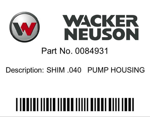 Wacker Neuson : SHIM .040   PUMP HOUSING   Part No. 0084931