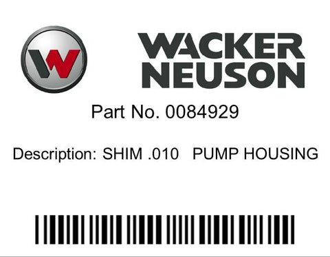 Wacker Neuson : SHIM .010   PUMP HOUSING Part No. 0084929