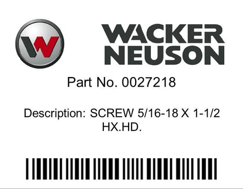 Wacker Neuson : SCREW 5/16-18 X 1-1/2 HX.HD. Part No. 0027218