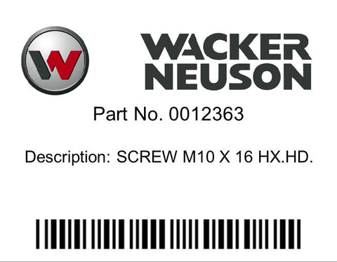 Wacker Neuson : SCREW M10 X 16 HX.HD. Part No. 0012363