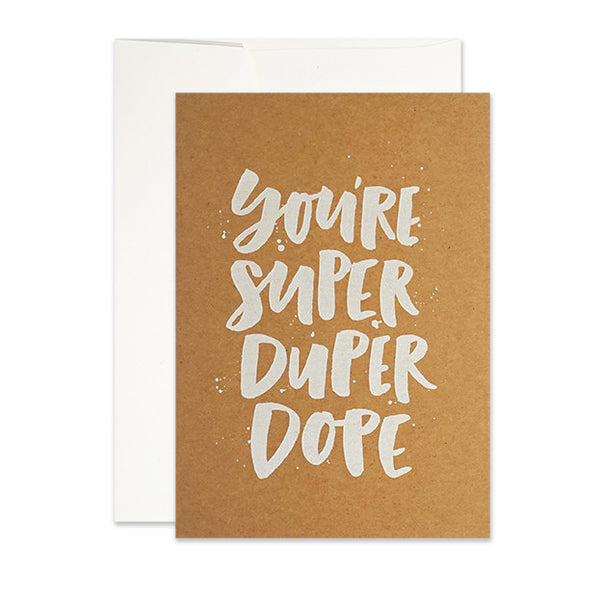 You're Super Duper Dope Card