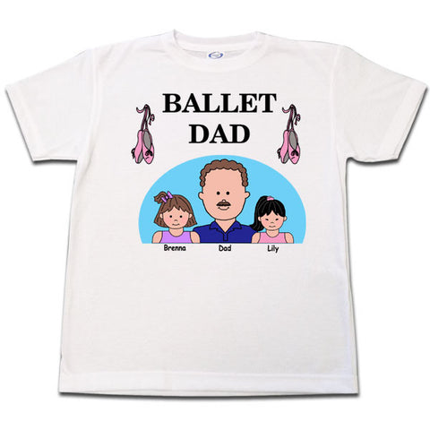 Ballet or Dance Dad T-Shirt
