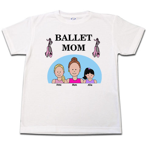 Ballet or Dance Mom T Shirt