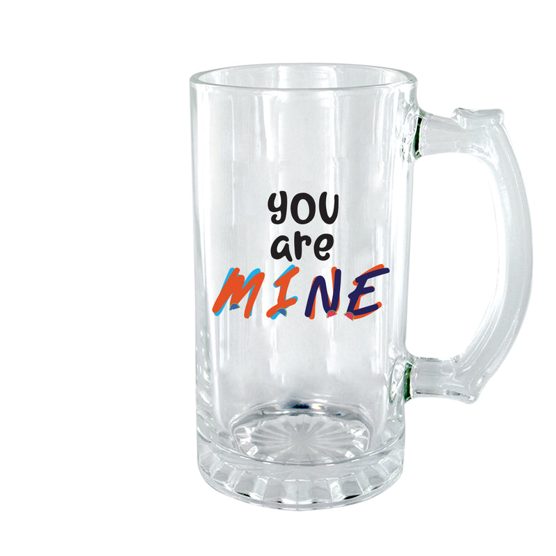 You Are Mine Clear Beer Mug