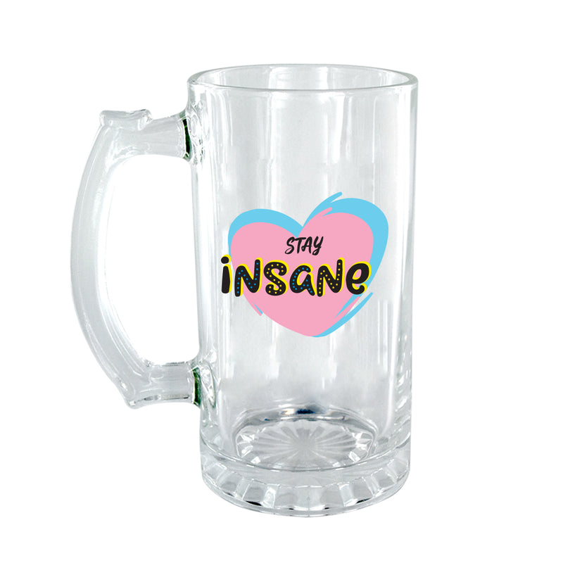 Stay Insane Clear Beer Mug