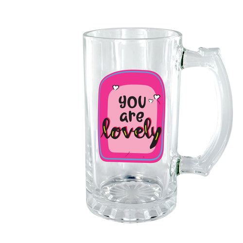 You Are lovely Clear Beer Mug