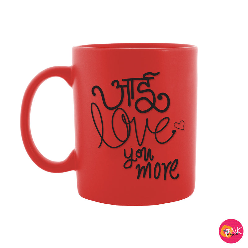 I Love You More Red Mug