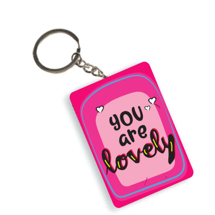 You Are Lovely Keychain
