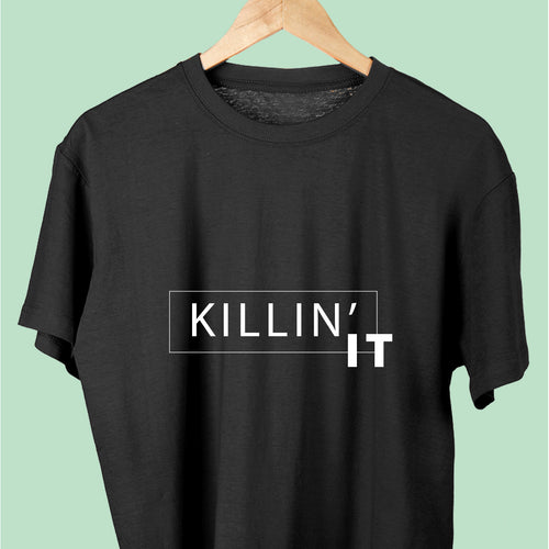 Killing It T- Shirt