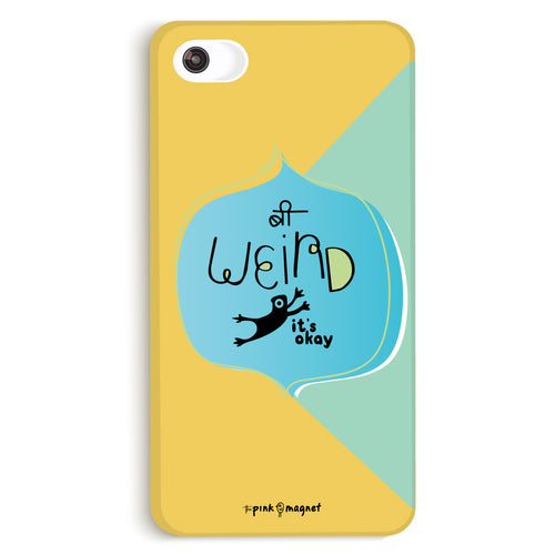 Be Weird, It's Okay Phone Case