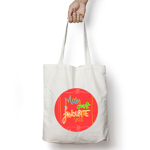 Main Apni Favourite Hun Tote Bag