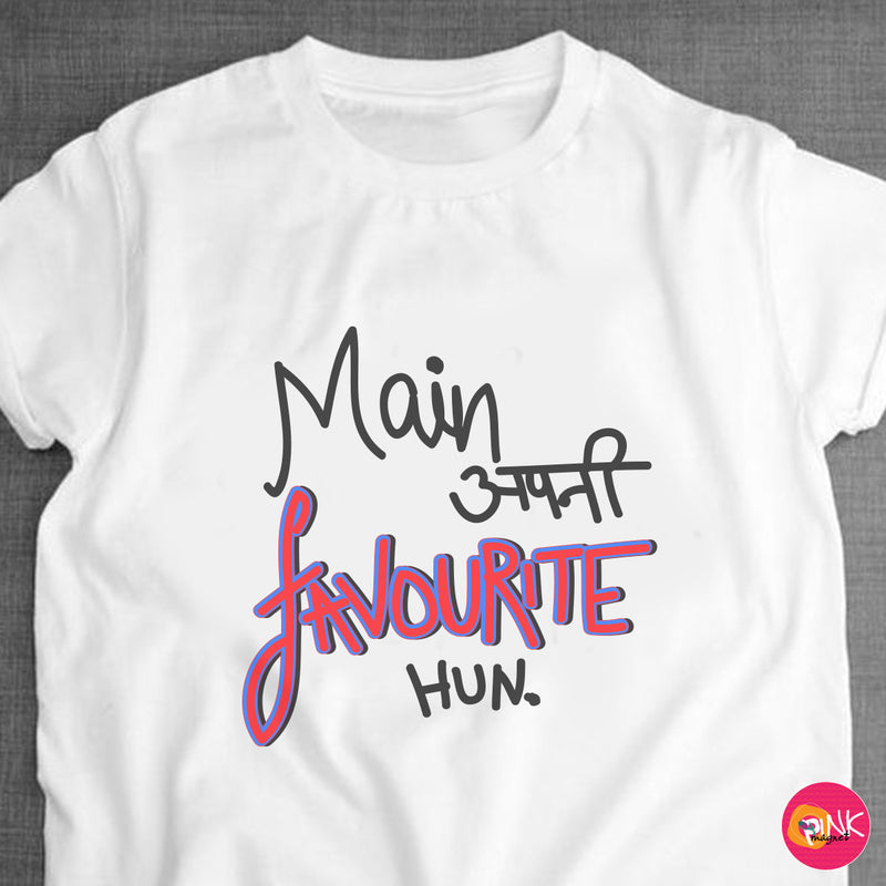 Main apni Favorite hun T- Shirt