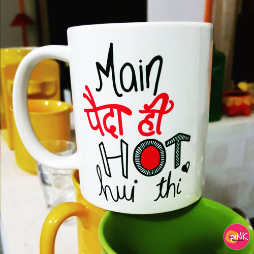 Main Paida hi Hot Hui thi White Mug