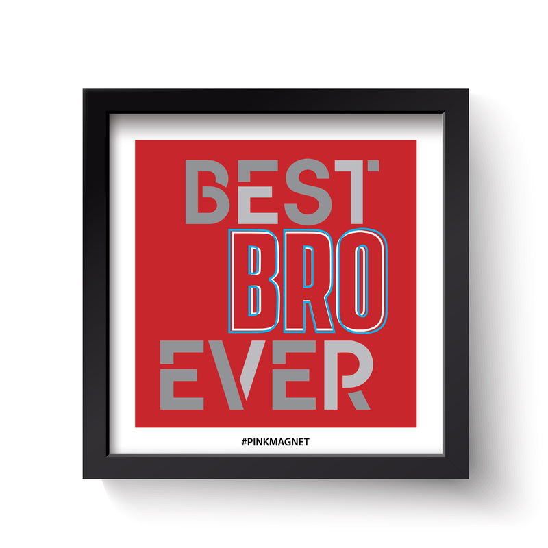 Best Bro Ever - Wall Art